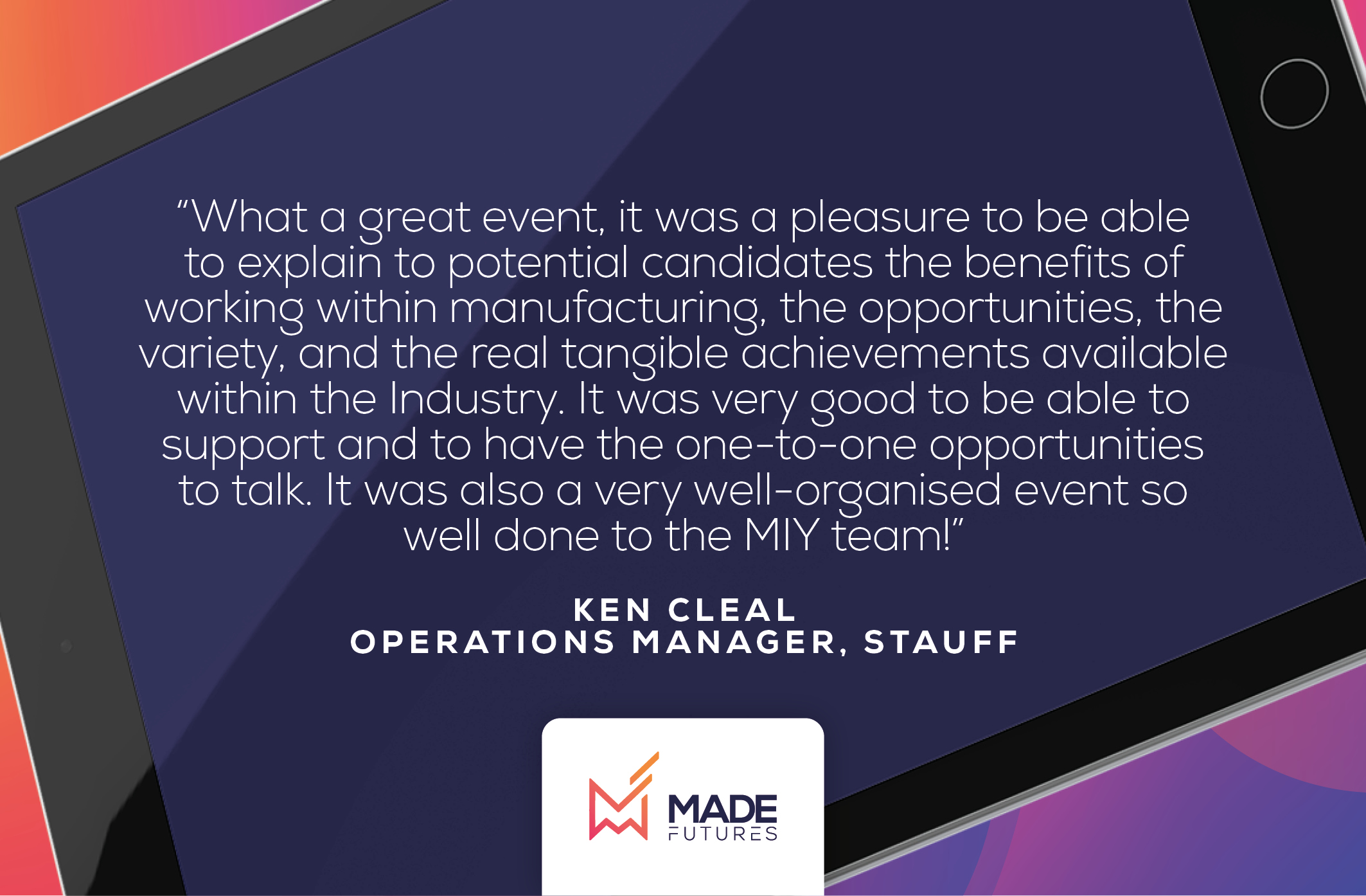 Testimonial by Ken Cleal, Operations manager at Stauff
